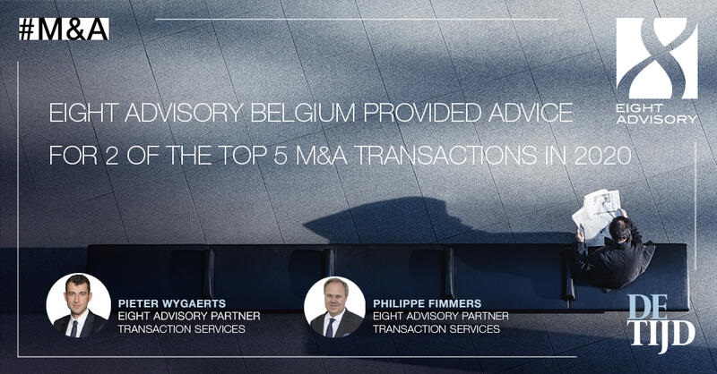 Eight International Belgium is proud to have advised on  2 of the top 5 mentioned M&A transactions in 2020.